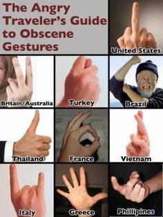Hand signals around the world don't always have the same meaning. Better hang on to this for reference if you're traveling. Or keep your hands in your pocket.