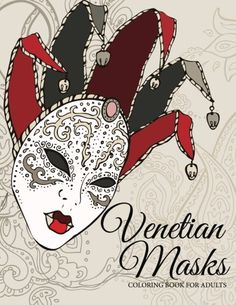 Venetian Masks Coloring Book For Adults Is A And Teens The 50 Mask Patterns Will Inspire