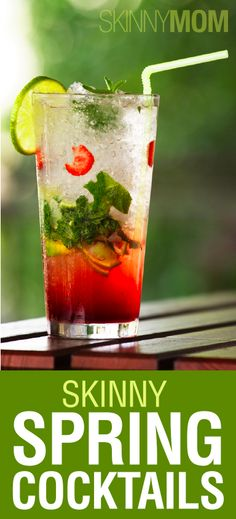 Lighten Up With 5 Skinny Spring Cocktails!!! These are so good and they wont break your diet!!