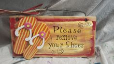 Flip flop remove your shoes wooden sign by gonepostal09 on Etsy, $10.50