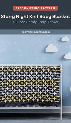 For a full night-themed nursery, go for this Starry Night Knit Baby Blanket. This extra special blankie is cozy and comfy, perfect for your special little one to tuck in with especially on chilly seasons. Ideal for intermediate knitters to work on. | More free knitting patterns and tutorials at learnknittingonline.com #babyknittingpatterns #knittingfortoddlers #diygifts #fallknittingpatterns #winterknittingpatterns Winter Knitting Patterns, Free Knitting, Baby Knitting, Knitted Baby Blankets, Warm Blankets, Themed Nursery, Free Baby Blanket Patterns, Free Baby Stuff, Tutorials