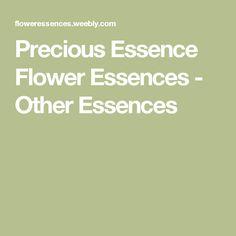 Precious Essence Flower Essences - Other Essences