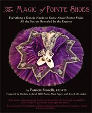 """The Magic of Pointe Shoes"""" by Patricia Storelli   Dancewear by Patricia"""