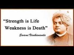 शक्ति ही जीवन, दुर्बलता ही मृत्यु है!