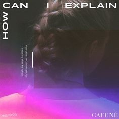 How Can I Explain by CAFUNÉ on SoundCloud