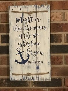 Mightier than the waves of the sea is His love for you Psalm wood sign. Ropes top it off for nautical look. Hand painted navy blue letters on white background, you can change colors if you want, add to notes. Approx 10 x 14 on pine wood Nautical Bedroom, Nautical Bathrooms, Nautical Home, Anchor Bathroom, Coastal Bedrooms, Tropical Bathroom, Rustic Bedrooms, Nautical Looks, Vintage Nautical