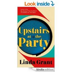 I love Linda Grant. Her books explore the passing of time and how people change and yet stay the same. This is about a group of students at a new university in the 70s, vividly drawn and told through the eyes of Adele, following them through their naive student days and into reflective adulthood. Lovely, as all Grant's books are.