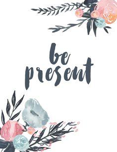 Be Present Free Printable