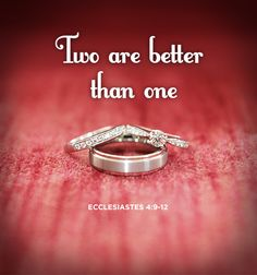 Ecclesiastes 4:9-12 ~ Two are better than one...
