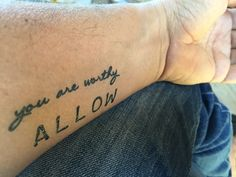 You are worthy. Allow. Temporary Manifestation Tattoos. Conscious Ink. www.consciousink.com