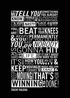 Quote: Rocky Balboa Written by: Sylvester Stallone
