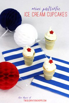 Mini Patriotic Ice Cream Cupcakes~               by TheCelebrationShoppe.com using our Blue Velvet cake mix