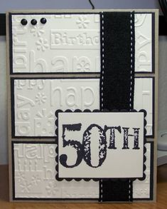 50th Birthday by rbright - Cards and Paper Crafts at Splitcoaststampers....Love what they did with the Embossing folder!