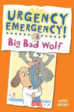 Urgency Emergency! Big Bad Wolf by Dosh Archer, Dosh Archer (Illustrator)