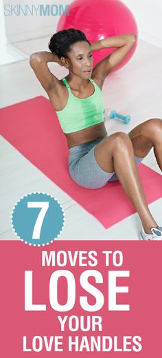 7 Moves to Lose Your Love Handles!!! Repin for some awesome workouts!