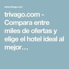 trivago.com - Compara entre miles de ofertas y elige el hotel ideal al mejor…