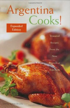 Argentina Cooks!: Treasured Recipes from the Nine Regions of Argentina (Hippocrene Cookbook Library) by Shirley Lomax Brooks