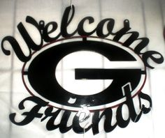 UGA Welcome G Friends Sign by ReedCreekWelding on Etsy, $17.00