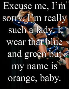 """ahhhhhhh! FAVORITE FAVORITE cheer quote there is- they all dream to be on """"Orange"""""""