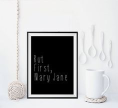 Inspirational QuotesBut First Mary JaneInspiring by mixarthouse