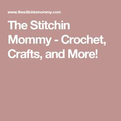 The Stitchin Mommy - Crochet, Crafts, and More!