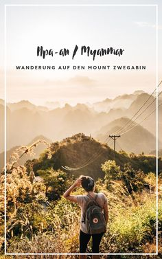 Hpa-an in Myanmar: Zum Sonnenaufgang auf den Mount Zwegabin - Sommertage Ghana Travel, Myanmar Travel, Asia Travel, Solo Travel, Laos, Hpa An, Ngapali Beach, Koh Lanta Thailand, Singles Holidays