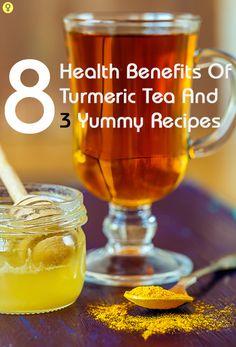 8 Amazing Health Benefits Of Turmeric Tea And 3 Yummy Recipes