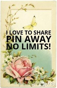 Pinterest means sharing pins. Please feel welcome and share whatever you like from my boards. No limits whatsoever. Have fun and happy pinning!