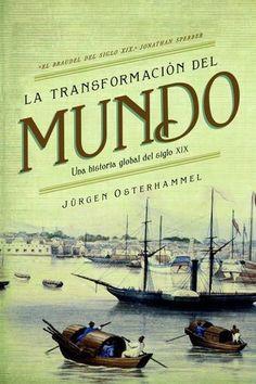 Jürgen Osterhammel, 'La transformación del mundo', Crítica.