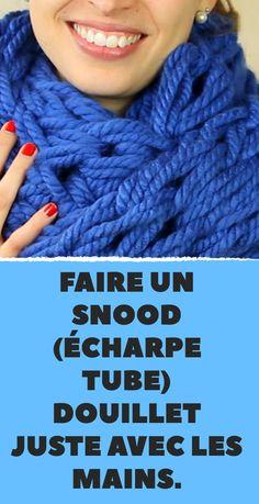 snood-tricot-sans-aiguille-20   Snood   Snood, Crochet et DIY 19639444889