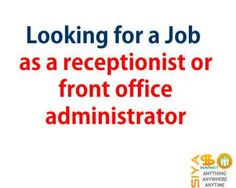 Looking for a Job - as a receptionist or front office administrator