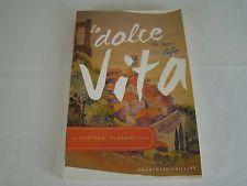 La Dolce Vita (the Sweet Life) in Cortona, Tuscany Italy by Charlotte Phillips
