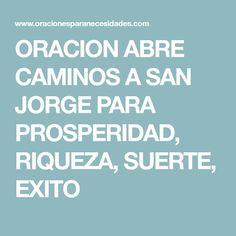 ORACION ABRE CAMINOS A SAN JORGE PARA PROSPERIDAD, RIQUEZA, SUERTE, EXITO