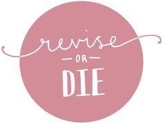 Revise or Die