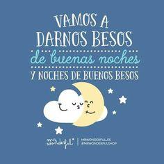 Vamos a darnos besos de buenas noches y noches de buenos besos Mr Wonderful