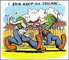 keep on truckin'