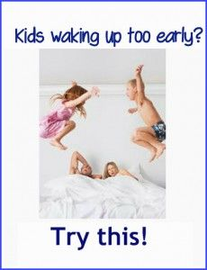 Kids waking up too early? Try this! - Your Modern Family blog