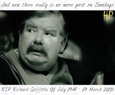 Even though Vernon Dursley was an ass, you portrayed him so well. You will be missed Richard Griffiths
