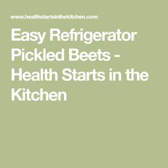 Easy Refrigerator Pickled Beets - Health Starts in the Kitchen
