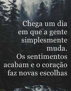 Tem hora que é preciso mudar! Frases Motivacionais New Years Eve Party, Quote Of The Day, Improve Yourself, My Love, Quotes, Wise Words, Random Thoughts, Feelings, Smart Quotes