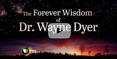 Forever Wisdom of Wayne Dyer on PBS
