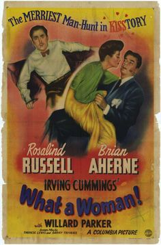 What a Woman! (1943)Stars: Rosalind Russell, Brian Aherne, Willard Parker, Alan Dinehart, Norma Varden ~  Director: Irving Cummings