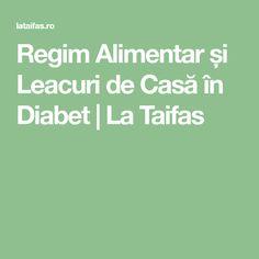 Regim Alimentar și Leacuri de Casă în Diabet   La Taifas