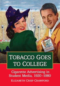 Tobacco Goes to College: Cigarette Advertising in Student Media, 1920-1980: Elizabeth Crisp Crawford: UConn access.