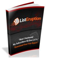 List Eruption 2.0 - NEW Offline Method for Building a Massive List! List Eruption is a powerful list building plugin that turns your subscribers into your own list building ARMY!  Reward each subscriber by easily creating VIRAL reward systems where the more they engage with your…      Freebie/Paid Offer     Social Media Profiles     Content (white paper, videos, etc..) …the MORE they can EARN whatever you want to give them. Back in early 2011, List Eruption revolutionized how marketers