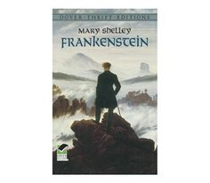 <em>Frankenstein,</em> by Mary Shelley
