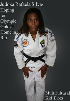 Judoka Rafaela Silva: Hoping for Olympic Gold at Home in Rio