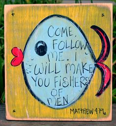 "Wooden Signs, Wood Signs, Hand Painted, Christian Art, Distressed Wood Sign Art: ""I Will Make You Fishers of Men"" Wood Sign. $20.00, via Etsy."