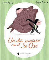 Spang Monika Un Dia Curioso Con El Senor Oso Libros Para Ninos Album Ilustrado Libros