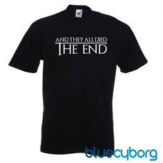 And They All Died, The End - Game of Thrones Inspired Design